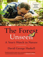 The Forest Unseen : A Year's Watch in Nature - David George Haskell
