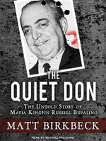 The Quiet Don : The Untold Story of Mafia Kingpin Russell Bufalino - Matthew Birkbeck