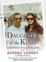 Daughter of the King : Growing Up in Gangland - Sandra Lansky