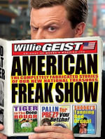 American Freak Show : The Completely Fabricated Stories of Our New National Treasures, Library Edition - Willie Geist