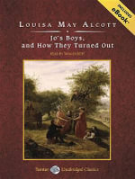 Jo's Boys, and How They Turned Out (Library Edition) : Library Edition: Includes eBook - Louisa May Alcott