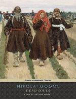Dead Souls : Library Edition - Nikolai Vasilevich Gogol