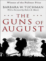 The Guns of August : Library Edition - Barbara Wertheim Tuchman