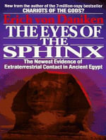The Eyes of the Sphinx : The Newest Evidence of Extraterrestrial Contact in Ancient Egypt/ Library Edition - Erich Von Daniken