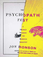 The Psychopath Test : A Journey Through the Madness Industry Library Edition - Jon Ronson