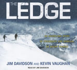 The Ledge : An Adventure Story of Friendship and Survival on Mount Rainier - Kevin Vaughan