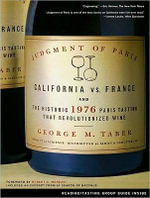 Judgment of Paris : California vs. France and the Historic 1976 Paris Tasting That Revolutionized Wine - George M. Taber