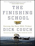 Finishing School : Earning the Navy Seal Trident - Dick Couch