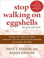Stop Walking on Eggshells : Taking Your Life Back When Someone You Care about Has Borderline Personality Disorder - Randi Kreger