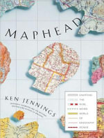 Maphead : Charting the Wide, Weird World of Geography Wonks - Ken Jennings