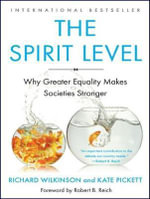 Spirit Level : Why Greater Equality Makes Societies Stronger - Richard Wilkinson