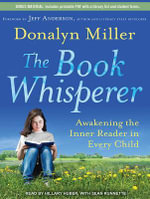 Book Whisperer : Awakening the Inner Reader in Every Child - Donalyn Miller