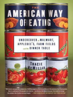 American Way of Eating : Undercover at Walmart, Applebee's, Farm Fields and the Dinner Table - Tracie McMillan