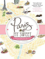 Paris, My Sweet (Library Edition) : A Year in the City of Light (And Dark Chocolate) - Amy Thomas