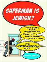 Superman Is Jewish? (Library Edition) : How Superheroes Came to Serve Truth, Justice, and the Jewish-american Way - Harry Brod