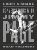 Light and Shade (Library Edition) : Conversations With Jimmy Page - Brad Tolinski