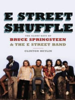 E Street Shuffle (Library Edition) : The Glory Days of Bruce Springsteen and the E Street Band - Clinton Heylin