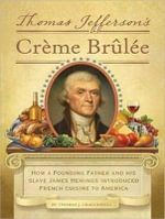 Thomas Jefferson's Creme Brulee (Library Edition) : How a Founding Father and His Slave James Hemings Introduced French Cuisine to America - Thomas J. Craughwell