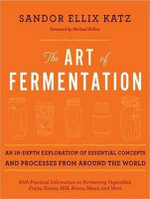 The Art of Fermentation (Library Edition) : An In-Depth Exploration of Essential Concepts and Processes from Around the World - Sandor Ellix Katz