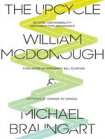 The Upcycle (Library Edition) : Beyond Sustainability--Designing for Abundance - William McDonough