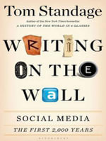 Writing on the Wall : Social Media - The First Two Thousand Years - Tom Standage
