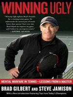 Winning Ugly (Library Edition) : Mental Warfare in Tennis---Lessons from a Master - Brad Gilbert