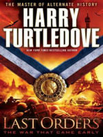 Last Orders (Library Edition) : The War That Came Early - Harry Turtledove