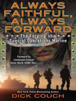 Always Faithful, Always Forward (Library Edition) : The Forging of a Special Operations Marine - Dick Couch