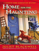 Home for the Haunting : Haunted Home Renovation - Juliet Blackwell