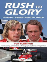Rush to Glory (Library Edition) : Formula 1 Racing's Greatest Rivalry - Tom Rubython
