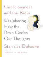 Consciousness and the Brain (Library Edition) : Deciphering How the Brain Codes Our Thoughts - Stanislas Dehaene