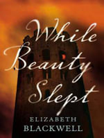 While Beauty Slept (Library Edition) - Elizabeth Blackwell