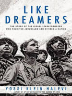 Like Dreamers (Library Edition) : The Story of the Israeli Paratroopers Who Reunited Jerusalem and Divided a Nation - Yossi Klein Halevi
