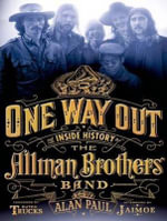 One Way Out (Library Edition) : The Inside History of the Allman Brothers Band - Alan Paul