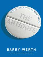The Antidote (Library Edition) : Inside the World of New Pharma - Barry Werth