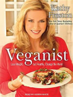 Veganist : Lose Weight, Get Healthy, Change the World - Kathy Freston