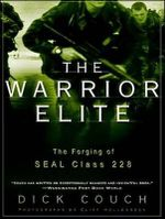 The Warrior Elite : The Forging of SEAL Class 228 - Captain Dick Couch