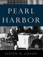 Pearl Harbor : FDR Leads the Nation into War - Steven M. Gillon