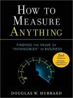 How to Measure Anything : Finding the Value of