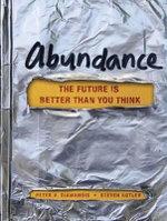 Abundance : The Future is Better Than You Think - Steven Kotler