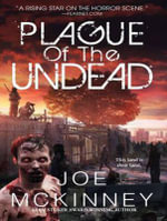 The Plague of the Undead - Joe McKinney