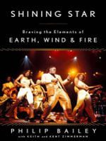 Shining Star : Braving the Elements of Earth, Wind & Fire - Phillip Bailey