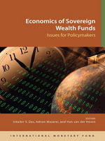 Economics of Sovereign Wealth Funds : Issues for Policymakers - Udaibir S. S. Das
