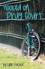 Hooked on Drug Court - Lynn Duryee