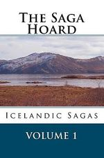 The Saga Hoard - Volume 1 : Icelandic Sagas - Unknown Author