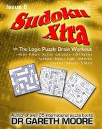 Sudoku Xtra Issue 6 - Dr Gareth Moore