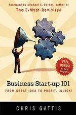 Business Startup 101 : From Great Idea to Profit...Quick! - Chris Gattis