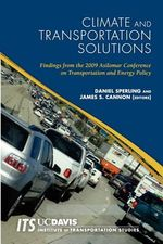 Climate and Transportation Solutions : Findings from the 2009 Asilomar Conference on Transportation and Energy Policy - Daniel Sperling