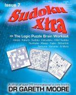 Sudoku Xtra Issue 7 - Dr Gareth Moore