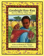 Goodnight Kuu Kuu : My Cozy All Day Village Safari - Wamoro P Njenga